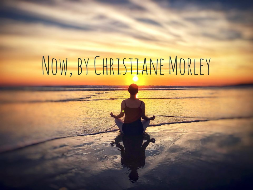 Now, by Christiane Morley
